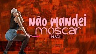 Baixar MC Niack - Não Mandei Moscar (DJ Markim WF) Áudio Oficial