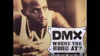 Dmx-Where da hood at & Lyrics
