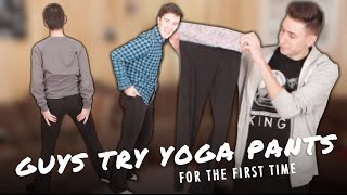 Guys try yoga pants for the first time
