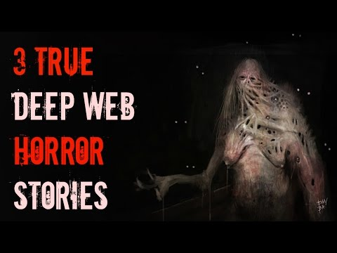 3 Disturbing TRUE Deep Web Stories