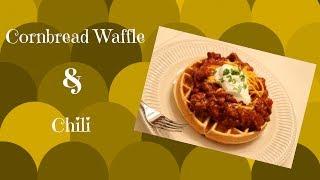 Cornbread Waffle & Chili Recipe