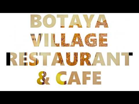BOTAYA VILLAGE RESTAURANT & CAFE