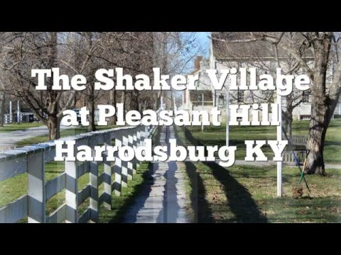 The Shaker Village at Pleasant Hill in Harrodsburg KY