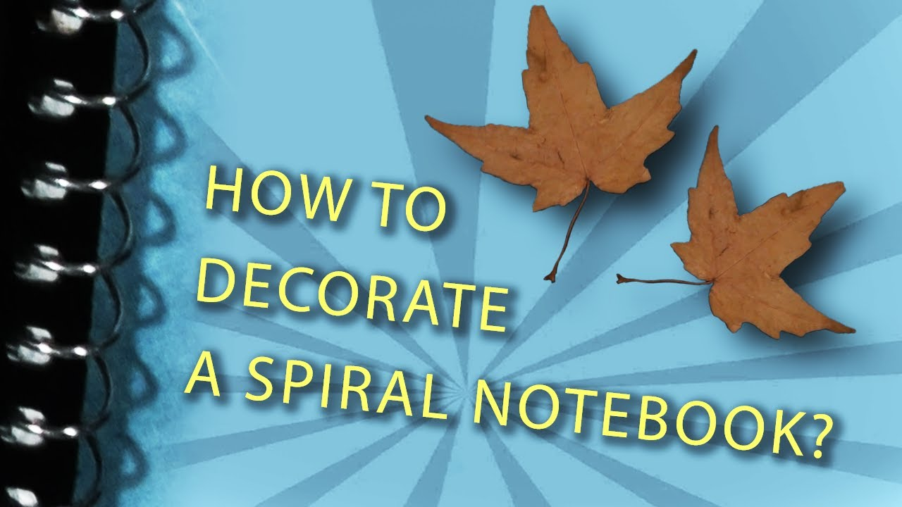 How to decorate a spiral notebook youtube for How to decorate