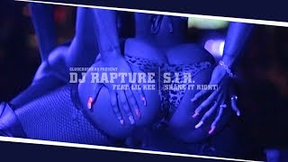 Dj Rapture ft. Lil Kee - S.I.R. (Shake It Right) (18+ video, log in to watch)