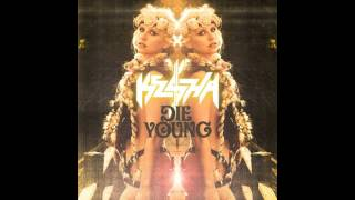 Ke$ha - Die Young (Audio)