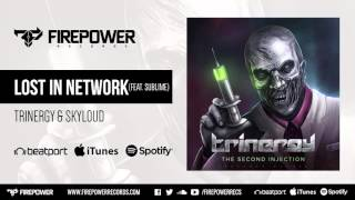 Trinergy & Skyloud - Lost In Network (Feat. Sublime) [Firepower Records - Dubstep]