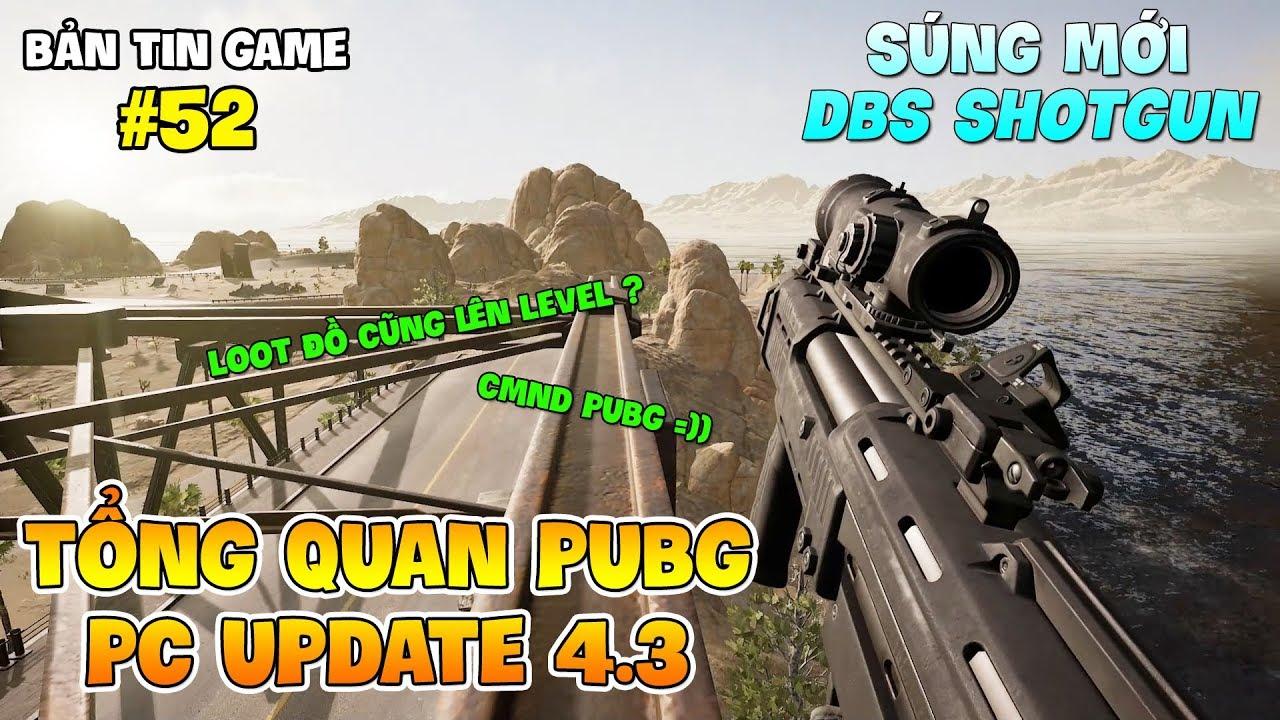 TỔNG QUAN PUBG PC UPDATE 4.3: SÚNG MỚI DBS SHOTGUN, HỆ THỐNG THÔNG THẠO SINH TỒN, PUBG ID !