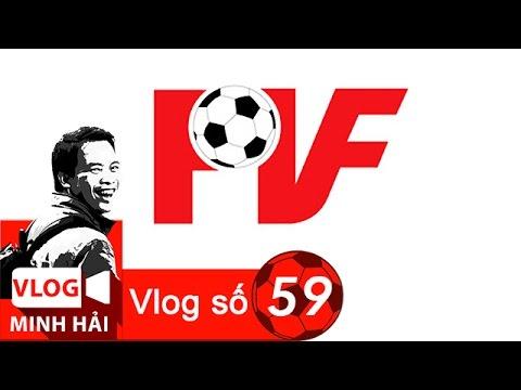 Vlog Minh Hải | PVF và HAGL Arsenal JMG hơn nhau ở đầu ra