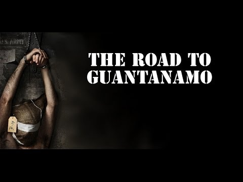 The Road To Guantanamo Full Documentary