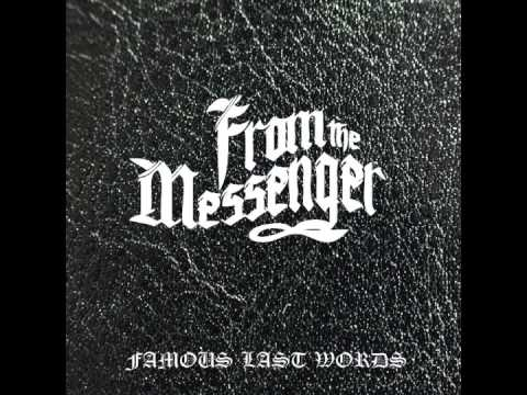 From The Messenger - Famous Last Words ft. Joel of Ecophagy