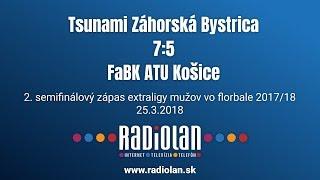25. 3. 2018 MEX 2. semifinále play off, Tsunami Záhorská Bystrica - FaBK ATU Košice, Slovenský zväz florbalu