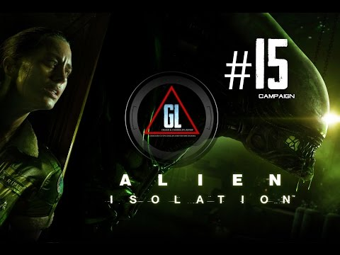 "Alien: Isolation - Campaign - Survival Horror - #15 - ""Just Routine Maintenance Mam~."""
