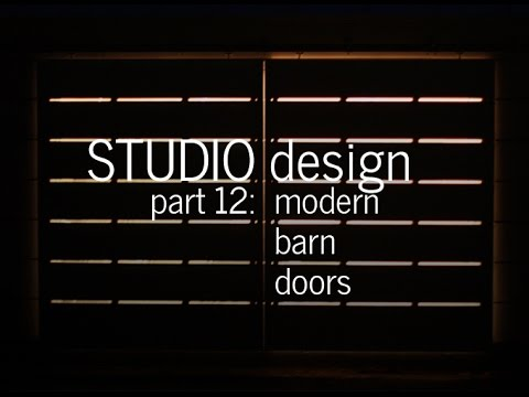 Modern Barn Doors – Studio Design Project (Part 12)