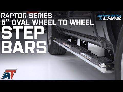 "2014-2018 Silverado Raptor Series 5"" Oval Wheel to Wheel Side Step Bars Rocker Review & Install"