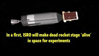 In a first, ISRO will make dead rocket stage 'alive' in space for experiments