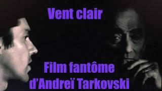 Vent clair, film fantôme d'Andreï Tarkovski (France Culture / Création on air)