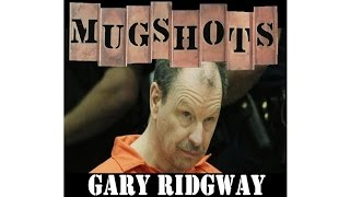 Mugshots: Gary Ridgway - The Green River Killer
