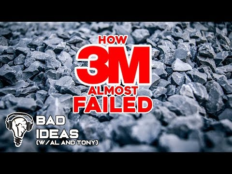 3M: The Improbable Story Of A Bad Business That Became Great - Bad Ideas With Al And Tony