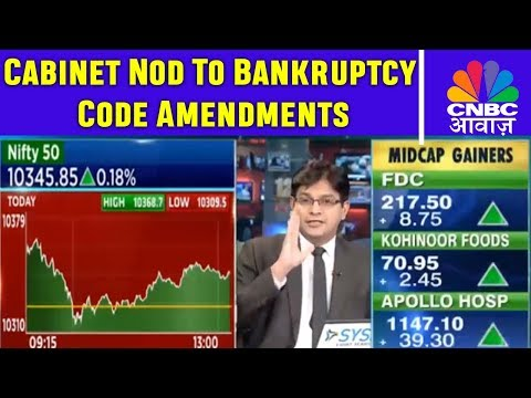 Cabinet Nod To Bankruptcy Code Amendments | What Are The Implications? | CNBC Awaaz