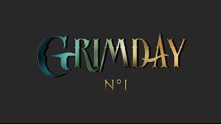 [ GRIMDAY ] - Numéro 1 - Infos & Actus de la chaîne
