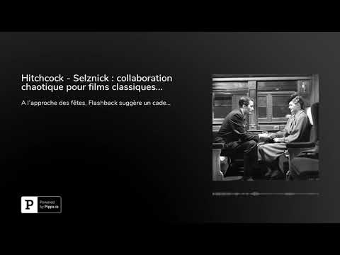 hitchcock---selznick-:-collaboration-chaotique-pour-films-classiques...