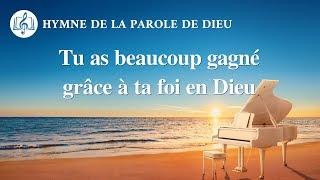 Musique chrétienne en français « Tu as beaucoup gagné grâce à ta foi en Dieu »