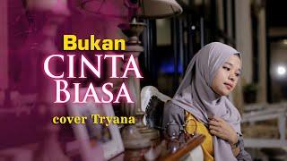 Siti Nurhaliza - Bukan Cinta Biasa (Cover Tryana)