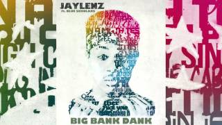 Jaylenz - Big Bank Dank ft. Blue Scholars