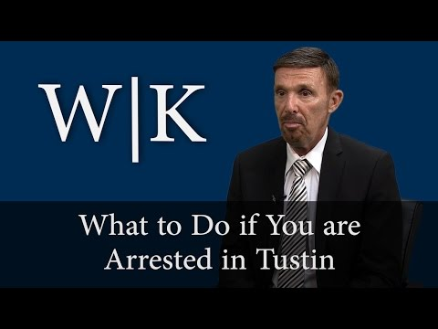 What to Do if You are Arrested in Tustin