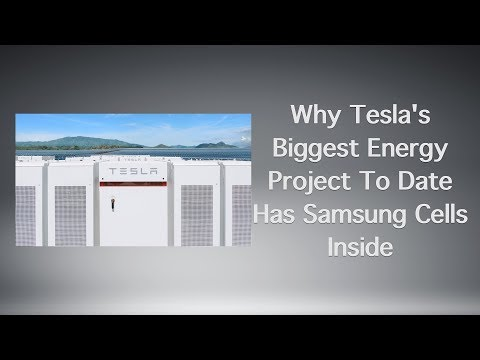 Why Tesla's Biggest Energy Project To Date Has Samsung Cells Inside