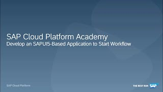 SAP HANA Academy – Automate employee onboarding with workflow: Develop Application to Start Workflow