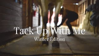 Winter // Tack Up With Me