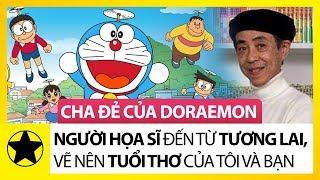 """""""Cha Đẻ"""" Của Doraemon – Người Họa Sĩ Đến Từ Tương Lai, Vẽ Nên Tuổi Thơ Của Tôi Và Của Bạn"""