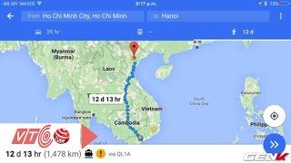 Google Maps chỉ đường HN đến TP HCM đi qua 3 nước | VTC