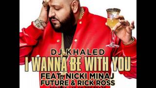 DJ KHALED I WANNA BE WITH YOU INSTRUMENTAL