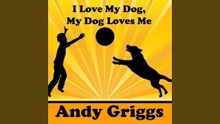 I Love My Dog, My Dog Loves Me YouTube Videos