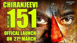 Megastar Chiranjeevi 151 Movie Launch On 27th March || Chiranjeevi 151 movie Launch Date || NH9 News