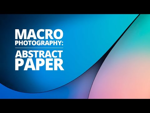 How To Shoot Beautiful Abstract Photography Using Paper!