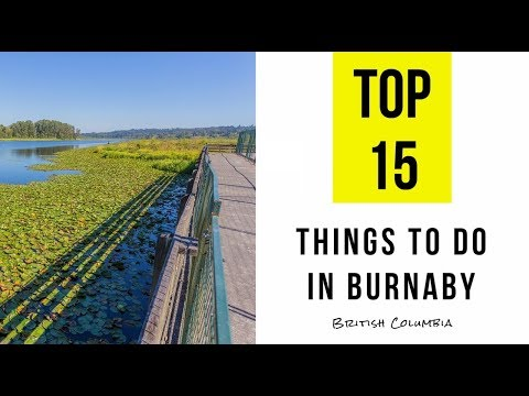 Attractions & Things To Do In Burnaby, British Columbia. TOP 15