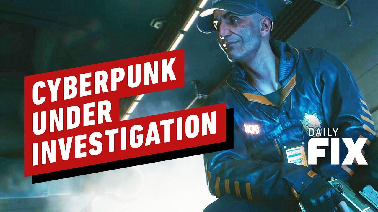 Cyberpunk 2077's Development Under Investigation – IGN Daily Fix – IGN