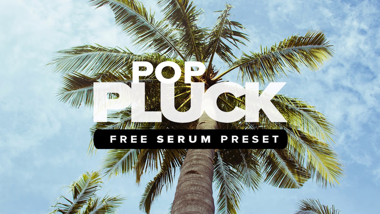 Free Serum Pop Plucks | Free Serum Preset | Pop Plucks  | Free Download