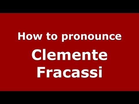 How to pronounce Clemente Fracassi (Italian/Italy) - PronounceNames.com