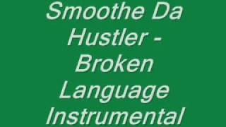Smoothe Da Hustler - Broken Language Instrumental