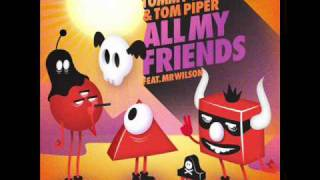 Tommy Trash & Tom Piper - All My Friends ft. Mr Wilson (vocal mix)