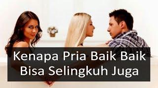 Video Kenapa Pria Baik Baik Bisa Selingkuh Juga #PELAKOR download MP3, 3GP, MP4, WEBM, AVI, FLV September 2018