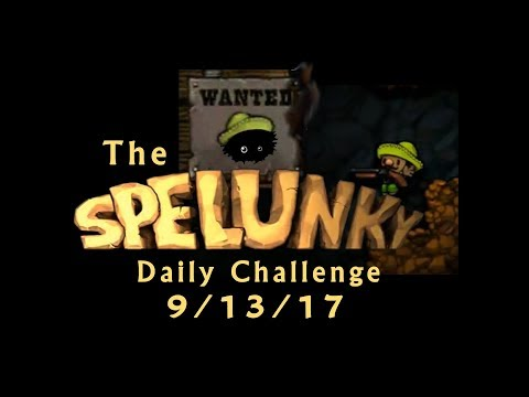 Blargh! Spelunky Daily Challenge, 9/13/17: They Listen