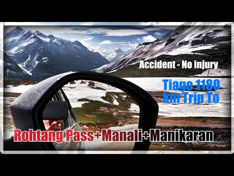 Manali-Rohtang Pass-Manikaran On Tiago (Complete Video) - Tiago Accident - Repair Estimate