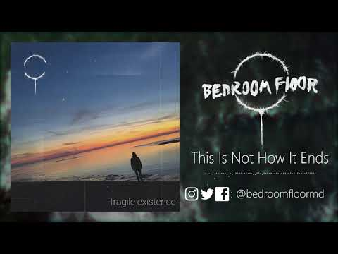 BEDROOM FLOOR - This Is Not How It Ends (Official Audio)