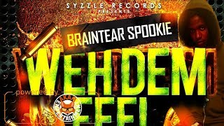 Braintear Spookie - Weh Dem Feel [The Ribbean Riddim] April 2018
